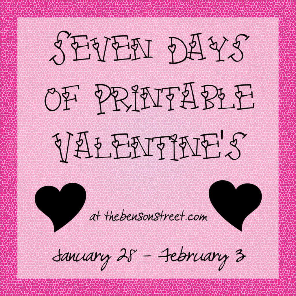 Seven Days of Printable Valentines at The Benson Street