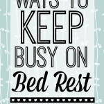 Ways to Keep Busy on Bed Rest