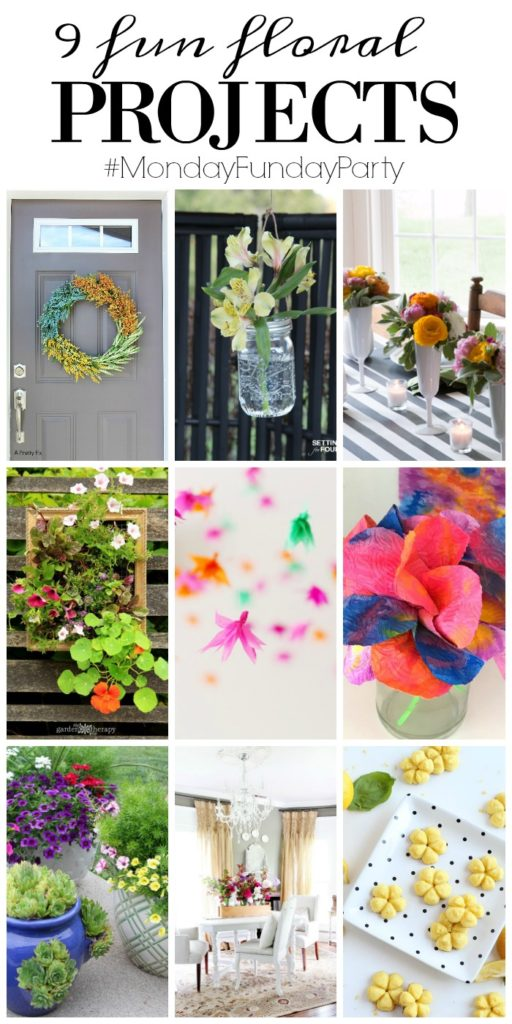 9 Fun Floral Projects featured from the #MondayFundayParty